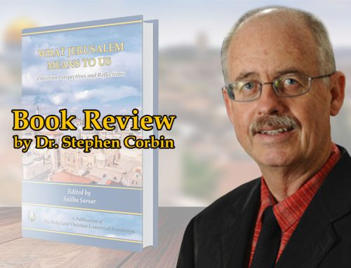 What Jerusalem Means to Us – Christian Perspectives and Reflections  Book review by Dr. Stephen Corbin