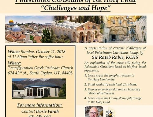 "Holy Land Christian Ecumenical Foundation & Transfiguration Greek Orthodox Church Invite you to a presentation ""Palestinian Christians of the Holy Land ""Challenges and Hope"""